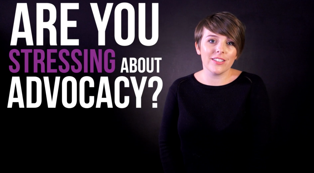 Are you struggling with advocacy?